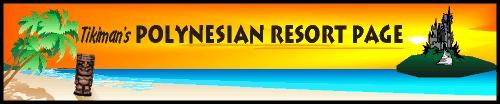 Tikiman's Unofficial Disney's Polynesian Resort Webpage